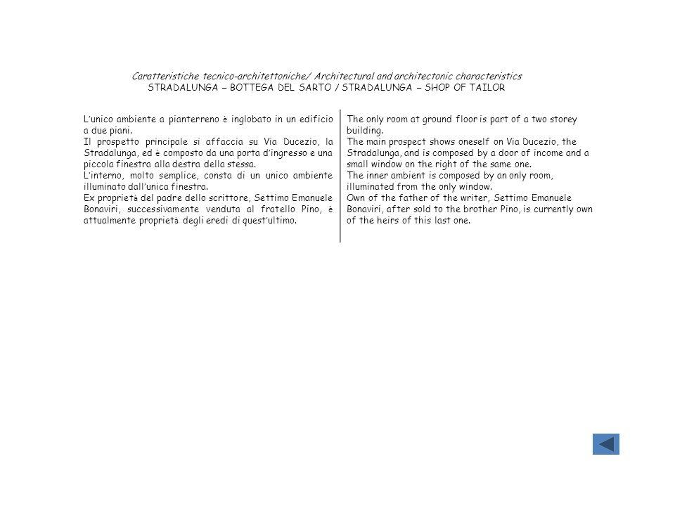 Caratteristiche tecnico-architettoniche/ Architectural and architectonic characteristics STRADALUNGA – BOTTEGA DEL SARTO / STRADALUNGA – SHOP OF TAILO