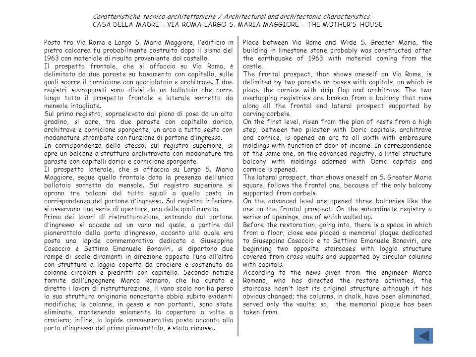 Caratteristiche tecnico-architettoniche / Architectural and architectonic characteristics CASA DELLA MADRE – VIA ROMA-LARGO S. MARIA MAGGIORE – THE MO