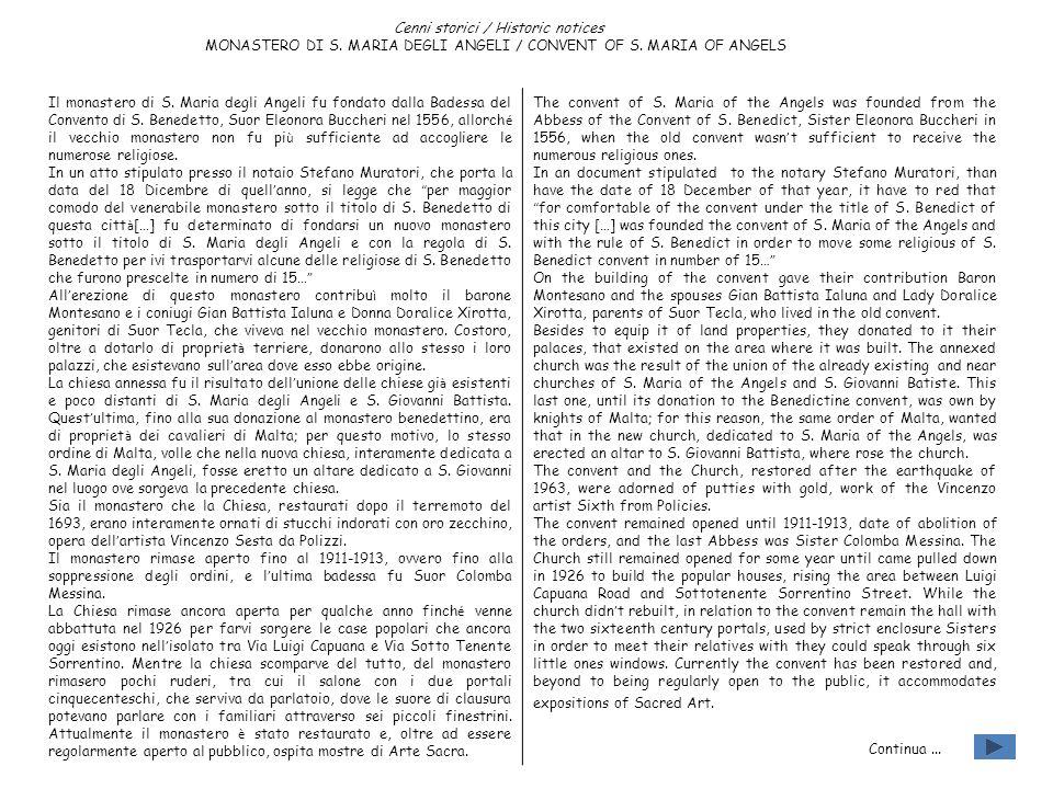 Cenni storici / Historic notices MONASTERO DI S. MARIA DEGLI ANGELI / CONVENT OF S. MARIA OF ANGELS Il monastero di S. Maria degli Angeli fu fondato d