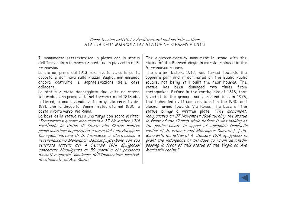 Cenni tecnico-artistici / Architectural and artistic notices STATUA DELL IMMACOLATA/ STATUE OF BLESSED VIRGIN Il monumento settecentesco in pietra con