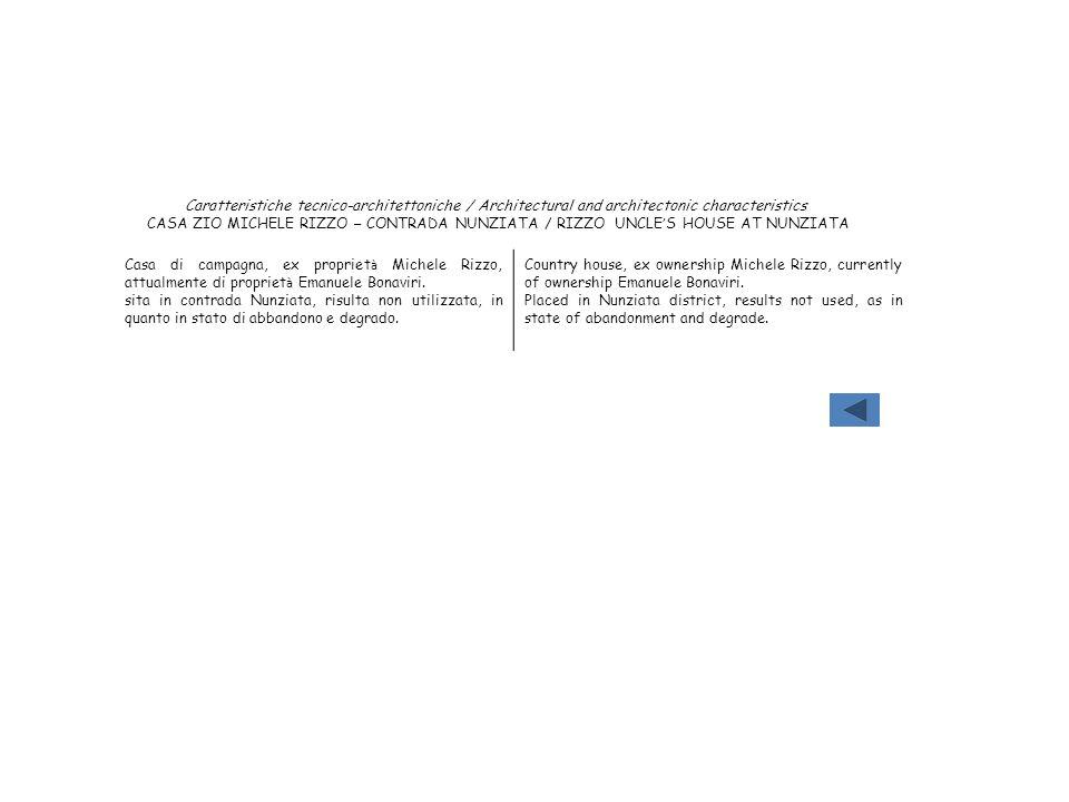 Caratteristiche tecnico-architettoniche / Architectural and architectonic characteristics CASA ZIO MICHELE RIZZO – CONTRADA NUNZIATA / RIZZO UNCLE S H