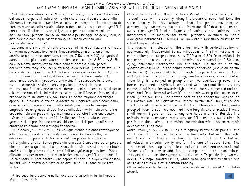 Cenni storici / Historic and artistic notices CONTRADA NUNZIATA – MONTE CARRATABIA / NUNZIATA DISTRICT – CARRATABIA MOUNT Sul fianco meridionale del M