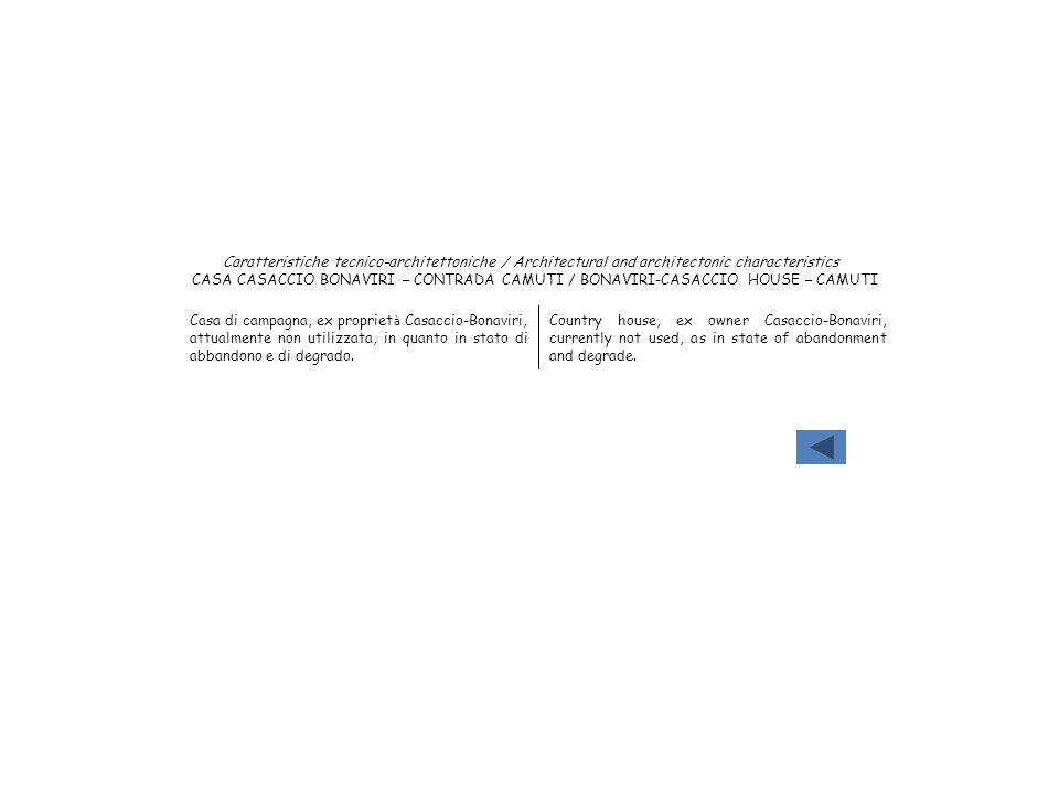 Caratteristiche tecnico-architettoniche / Architectural and architectonic characteristics CASA CASACCIO BONAVIRI – CONTRADA CAMUTI / BONAVIRI-CASACCIO