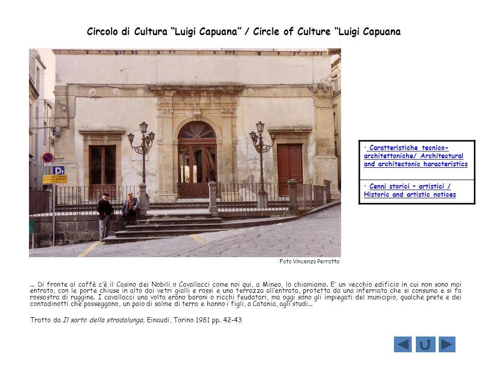 Circolo di Cultura Luigi Capuana / Circle of Culture Luigi Capuana... Di fronte al caffè cè il Casino dei Nobili o Cavallacci come noi qui, a Mineo, l