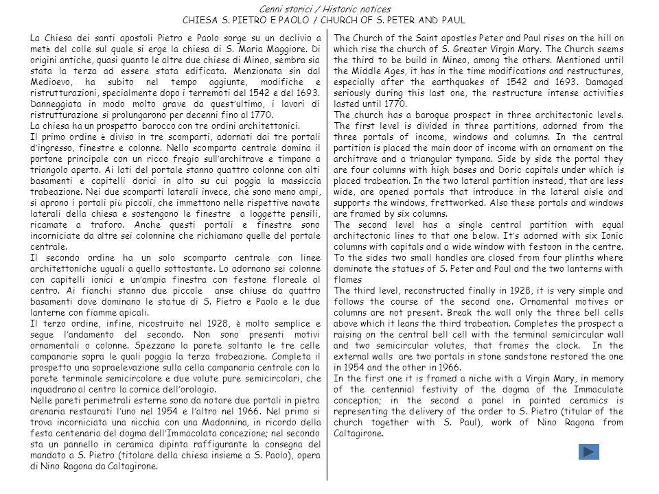 Cenni storici / Historic notices CHIESA S. PIETRO E PAOLO / CHURCH OF S. PETER AND PAUL La Chiesa dei santi apostoli Pietro e Paolo sorge su un decliv
