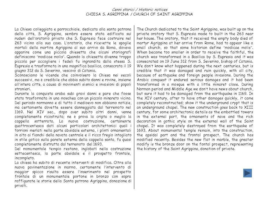 Cenni storici / Historic notices CHIESA S. AGRIPPINA / CHURCH OF SAINT AGRIPPINA La Chiesa colleggiata e parrocchiale, dedicata alla santa patrona del