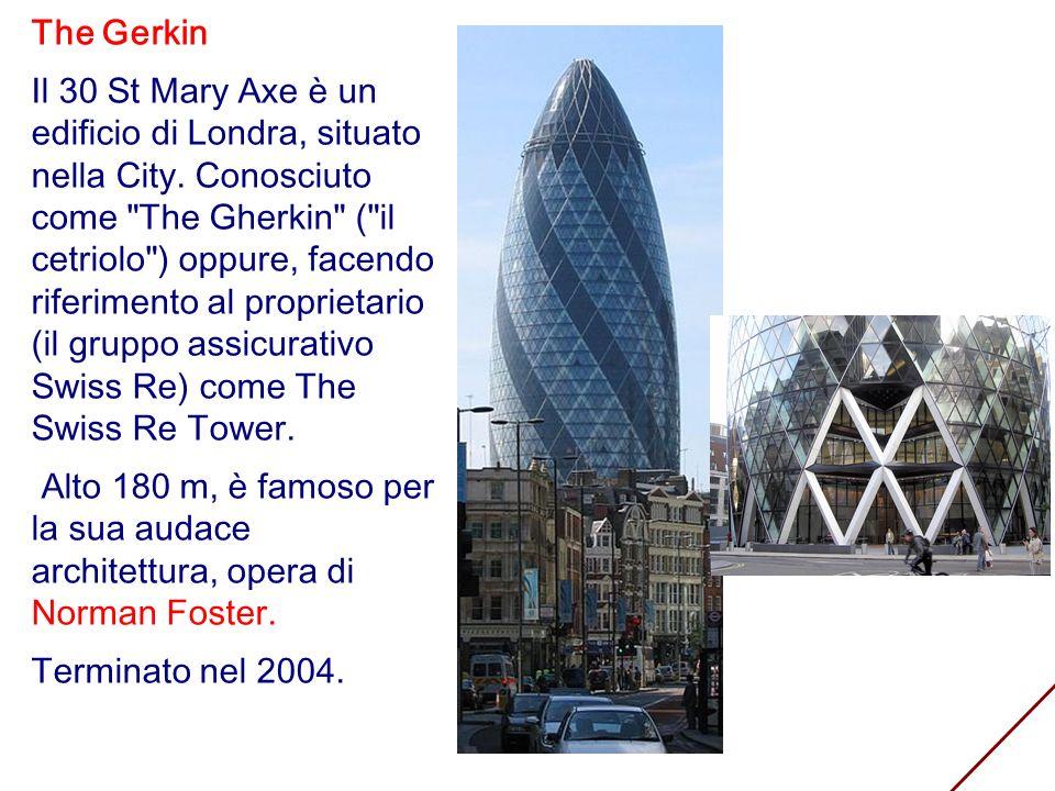 The Gerkin Il 30 St Mary Axe è un edificio di Londra, situato nella City. Conosciuto come