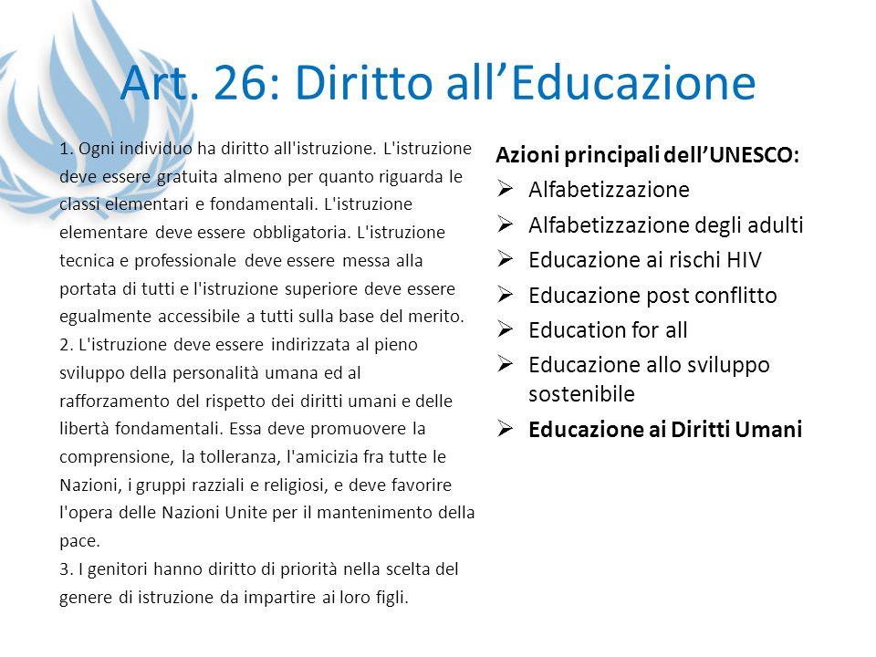 Art. 26: Diritto allEducazione 1. Ogni individuo ha diritto all'istruzione. L'istruzione deve essere gratuita almeno per quanto riguarda le classi ele