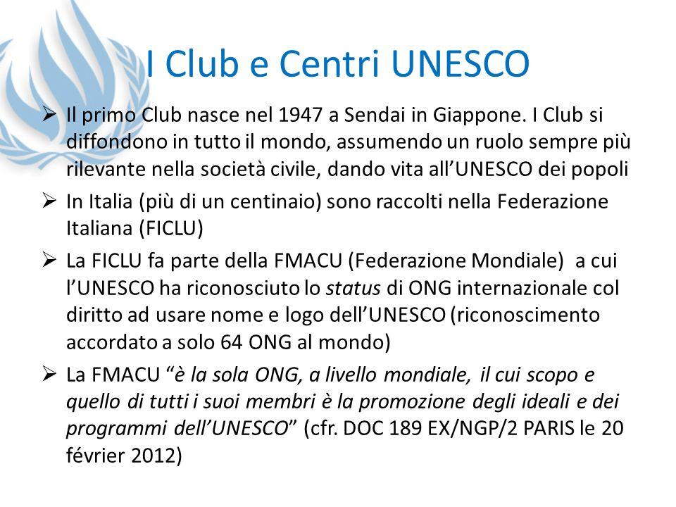 I Club e Centri UNESCO Il primo Club nasce nel 1947 a Sendai in Giappone. I Club si diffondono in tutto il mondo, assumendo un ruolo sempre più rileva