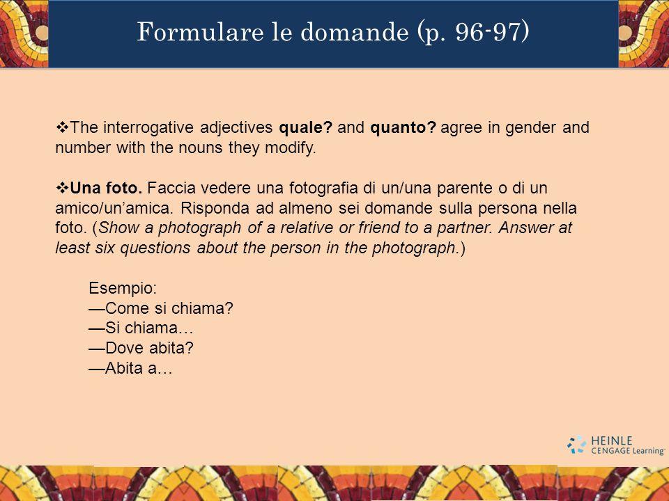 Formulare le domande (p. 96-97) The interrogative adjectives quale.