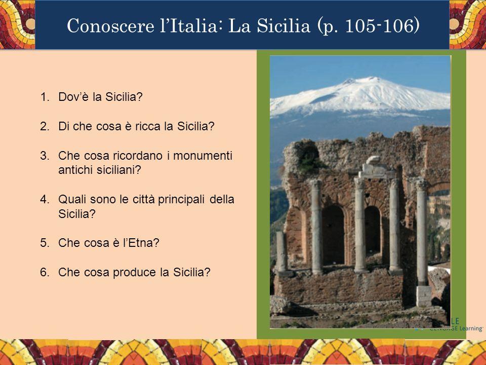 Conoscere lItalia: La Sicilia (p. 105-106) 1.Dovè la Sicilia.