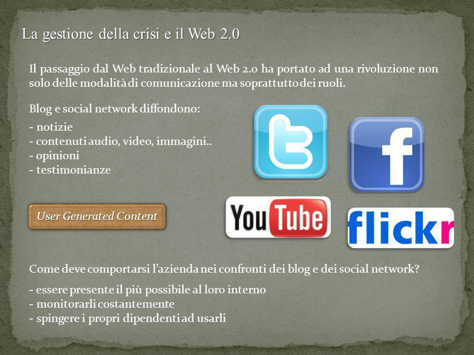 La gestione della crisi e il Web 2.0 Il passaggio dal Web tradizionale al Web 2.0 ha portato ad una rivoluzione non solo delle modalità di comunicazio