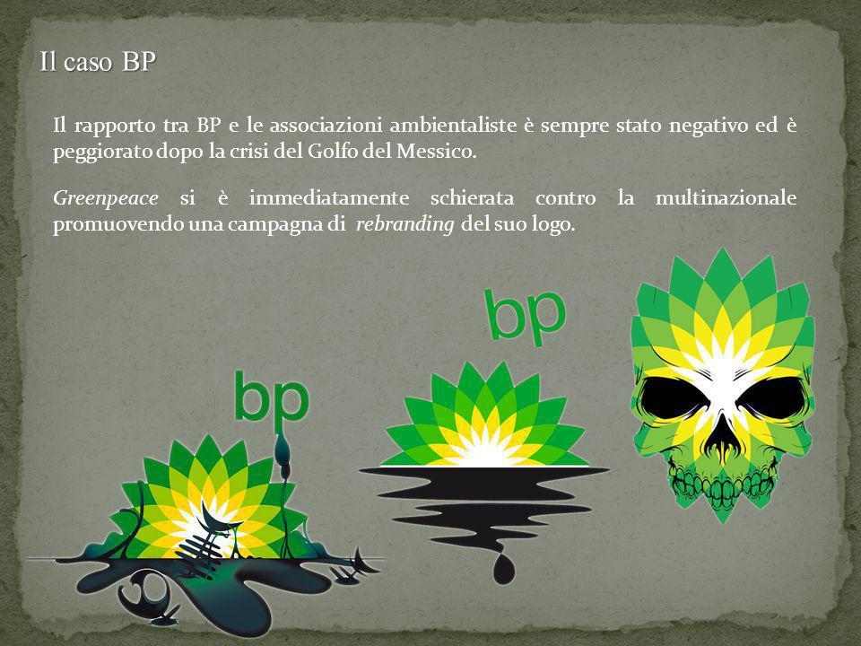 Il caso BP Il rapporto tra BP e le associazioni ambientaliste è sempre stato negativo ed è peggiorato dopo la crisi del Golfo del Messico. Greenpeace