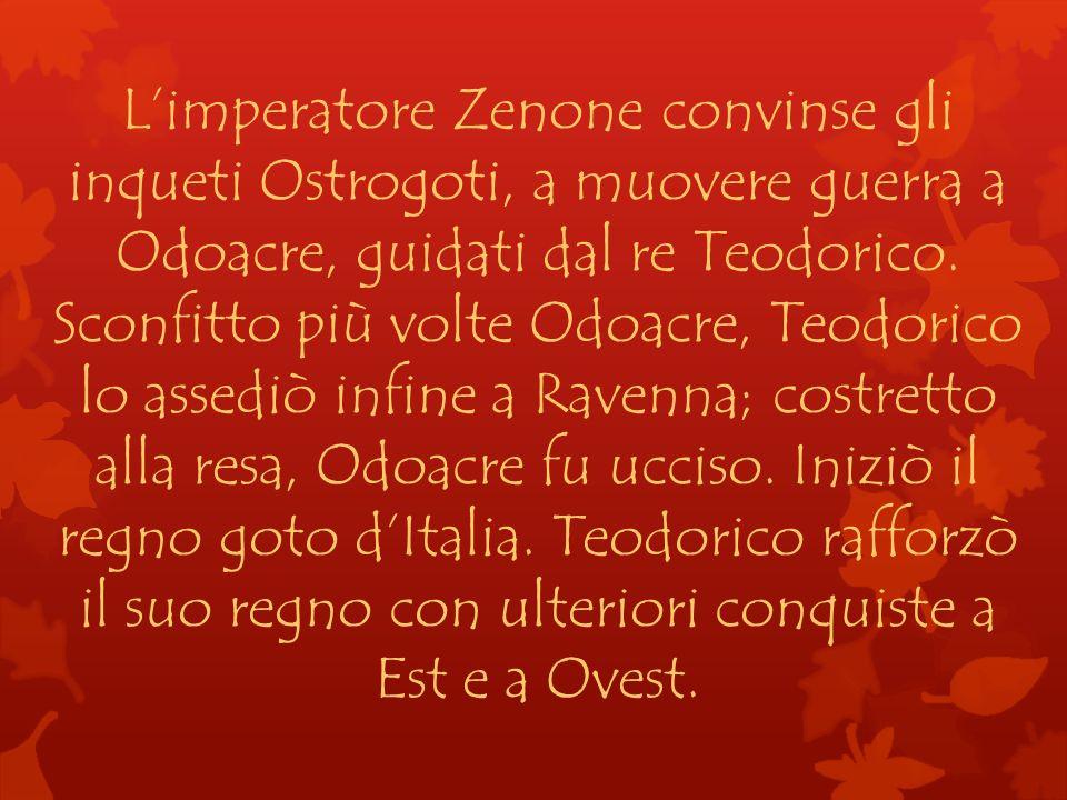 Limperatore Zenone convinse gli inqueti Ostrogoti, a muovere guerra a Odoacre, guidati dal re Teodorico. Sconfitto più volte Odoacre, Teodorico lo ass