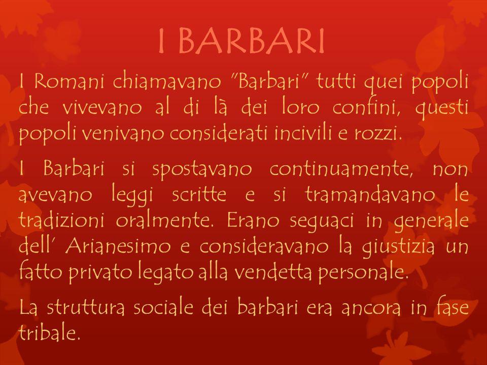 I BARBARI I Romani chiamavano