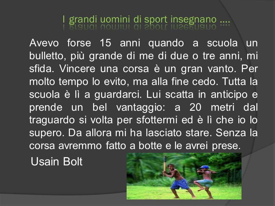 Lo sport ha il potere di mettere la gente insieme.