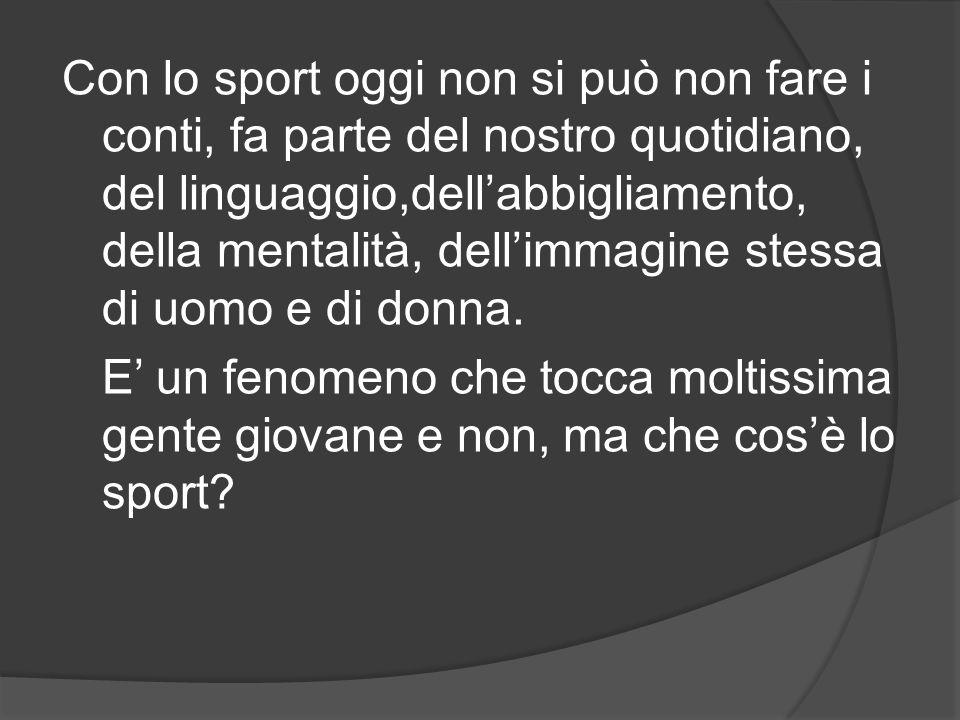 Lo sport è il luogo dove si capisce che cosa vuole davvero una persona.