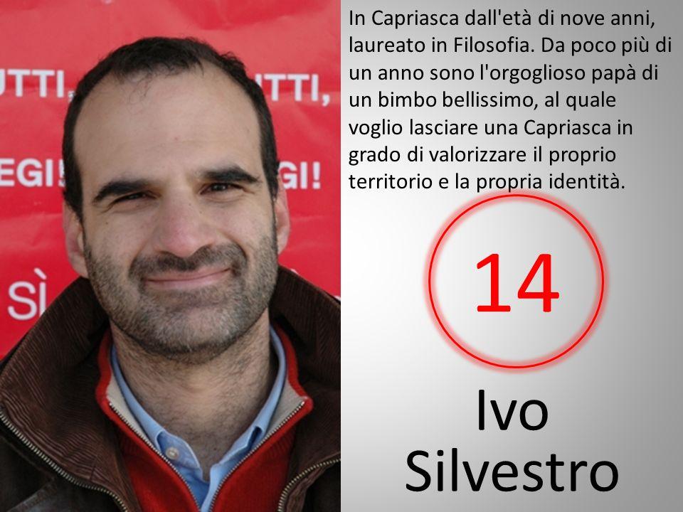 Ivo Silvestro In Capriasca dall età di nove anni, laureato in Filosofia.