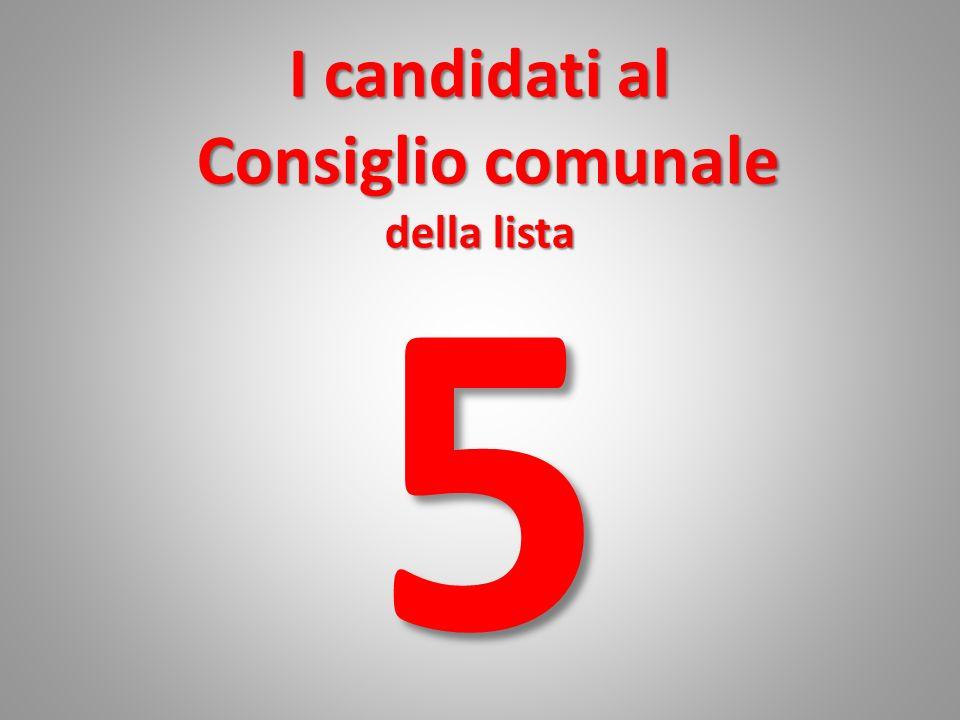 I candidati al Consiglio comunale della lista 5