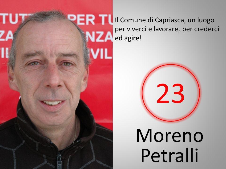Moreno Petralli Il Comune di Capriasca, un luogo per viverci e lavorare, per crederci ed agire! 23