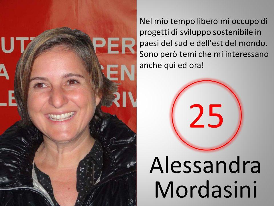 Alessandra Mordasini Nel mio tempo libero mi occupo di progetti di sviluppo sostenibile in paesi del sud e dell est del mondo.