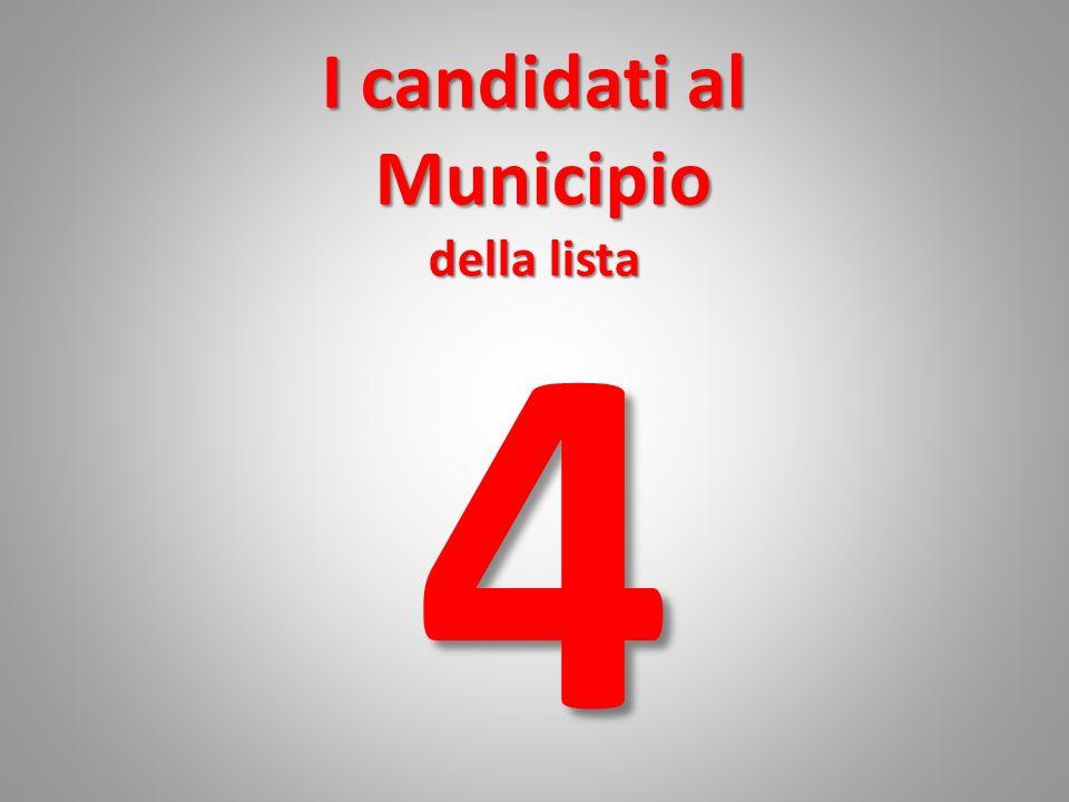 I candidati al Municipio della lista 4