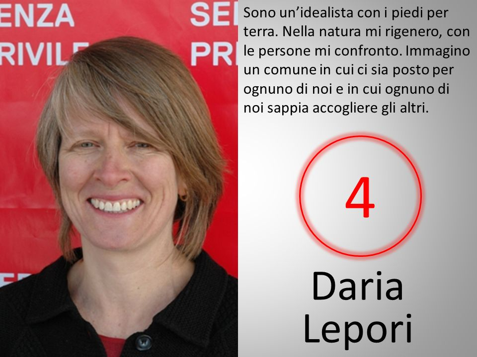 Daria Lepori Sono unidealista con i piedi per terra.