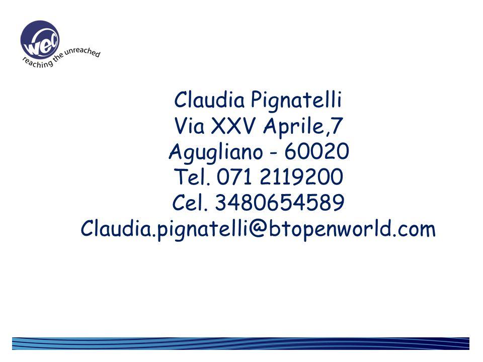 Claudia Pignatelli Via XXV Aprile,7 Agugliano - 60020 Tel. 071 2119200 Cel. 3480654589 Claudia.pignatelli@btopenworld.com