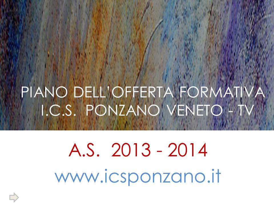 PIANO DELLOFFERTA FORMATIVA I.C.S. PONZANO VENETO - TV A.S. 2013 - 2014 www.icsponzano.it