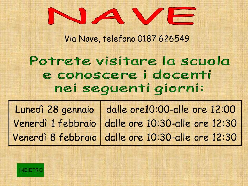 Via Nave, telefono 0187 626549 Lunedì 28 gennaio Venerdì 1 febbraio Venerdì 8 febbraio dalle ore10:00-alle ore 12:00 dalle ore 10:30-alle ore 12:30 IN