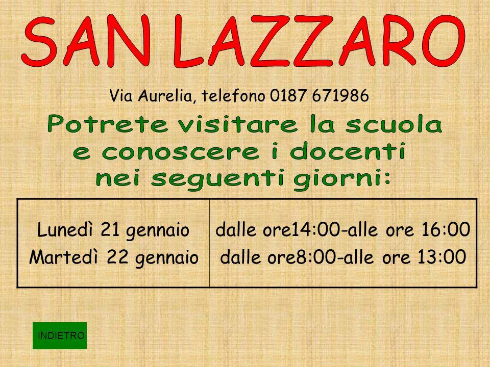 Via Aurelia, telefono 0187 671986 Lunedì 21 gennaio Martedì 22 gennaio dalle ore14:00-alle ore 16:00 dalle ore8:00-alle ore 13:00 INDIETRO