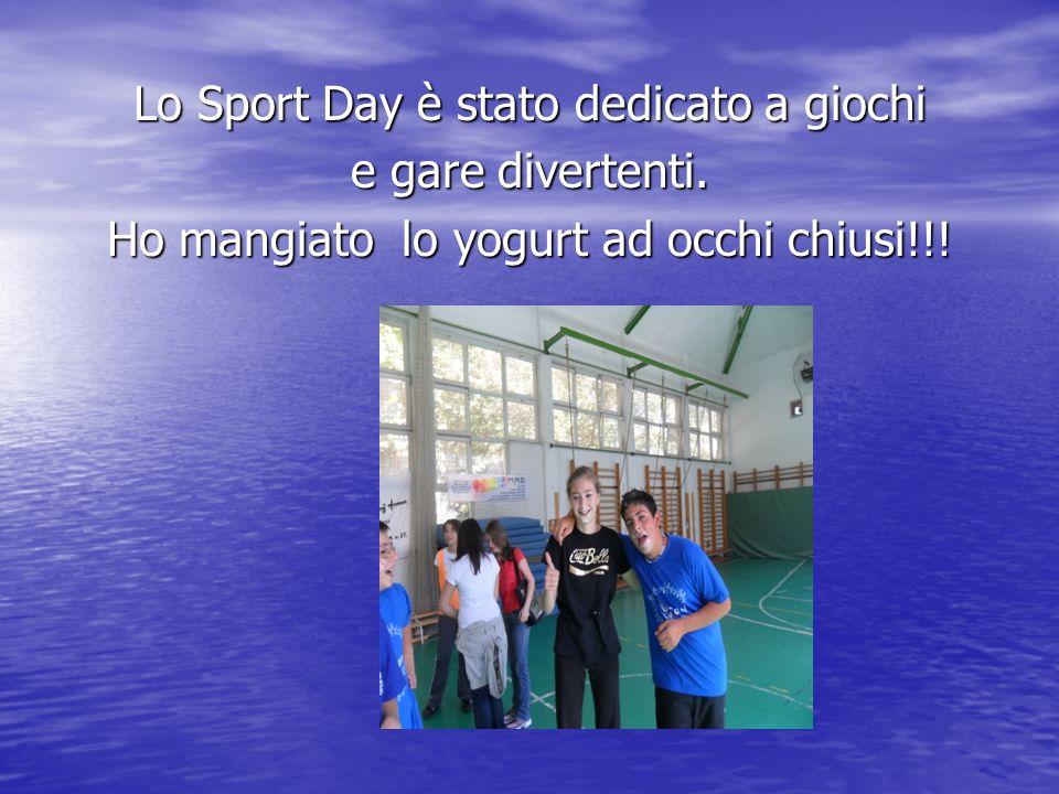 Lo Sport Day è stato dedicato a giochi e gare divertenti. Ho mangiato lo yogurt ad occhi chiusi!!!