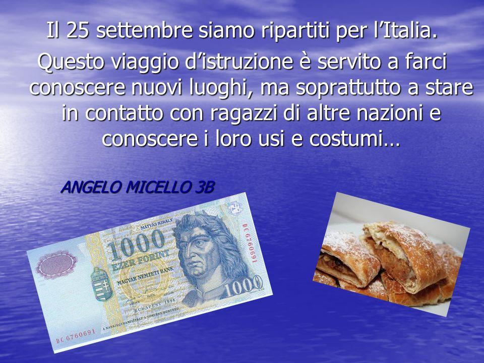 Il 25 settembre siamo ripartiti per lItalia.
