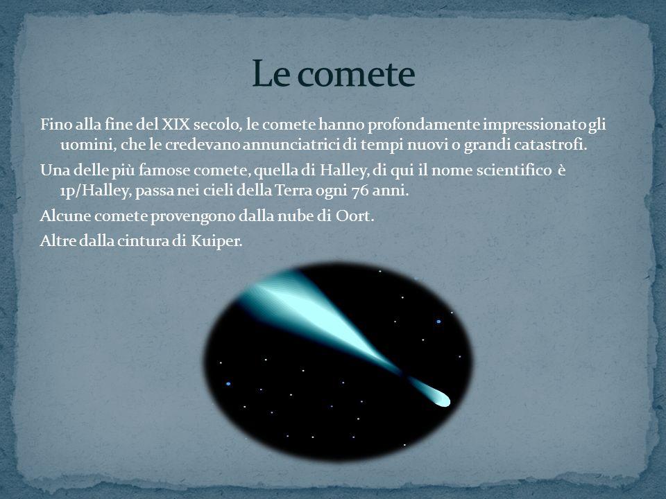 Fino alla fine del XIX secolo, le comete hanno profondamente impressionato gli uomini, che le credevano annunciatrici di tempi nuovi o grandi catastro