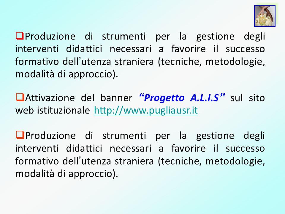 Produzione di strumenti per la gestione degli interventi didattici necessari a favorire il successo formativo dell utenza straniera (tecniche, metodol