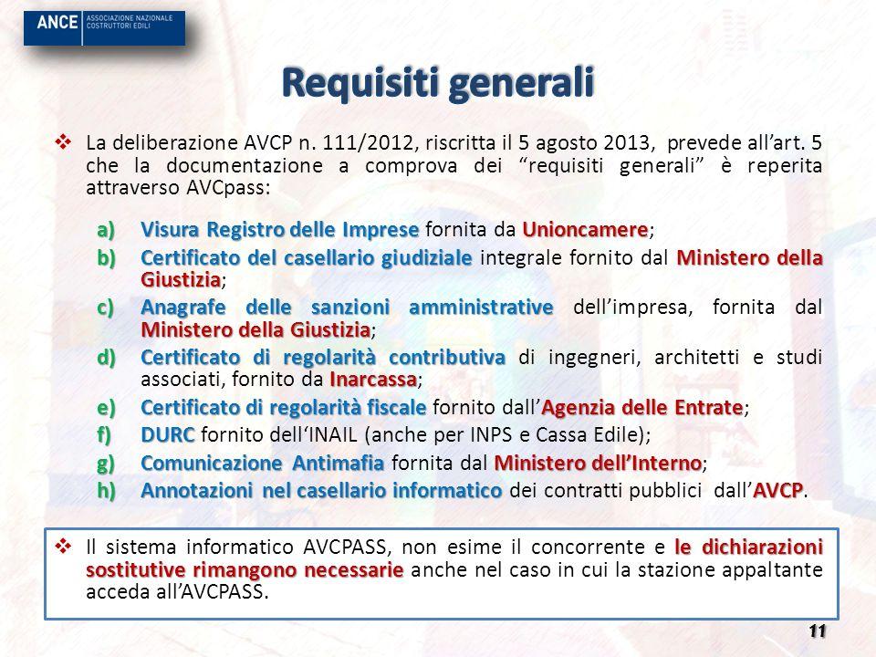 La deliberazione AVCP n. 111/2012, riscritta il 5 agosto 2013, prevede allart. 5 che la documentazione a comprova dei requisiti generali è reperita at