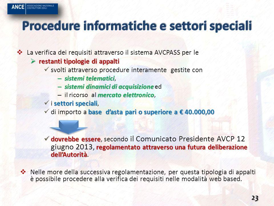 La verifica dei requisiti attraverso il sistema AVCPASS per le restanti tipologie di appalti restanti tipologie di appalti svolti attraverso procedure