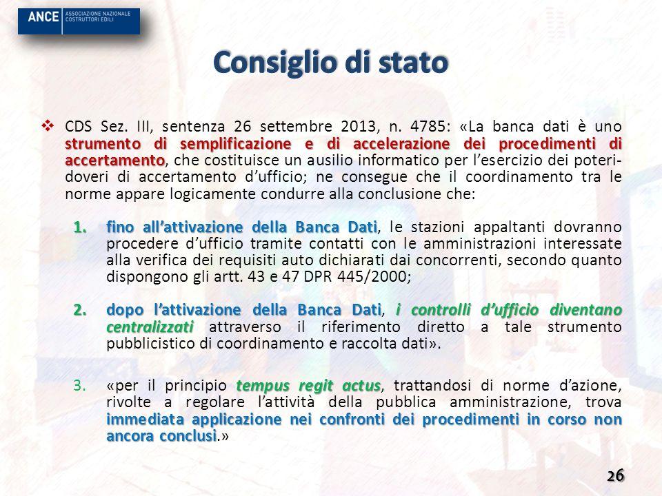 strumento di semplificazione e di accelerazione dei procedimenti di accertamento CDS Sez. III, sentenza 26 settembre 2013, n. 4785: «La banca dati è u