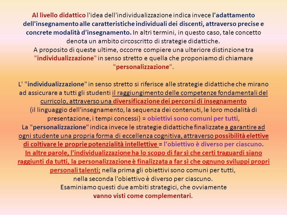 Al livello didattico l'idea dell'individualizzazione indica invece l'adattamento dell'insegnamento alle caratteristiche individuali dei discenti, attr