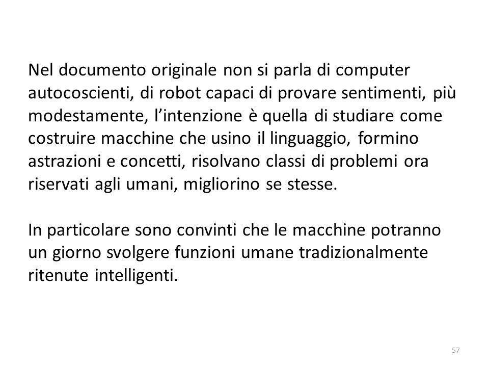 La data di nascita ufficiale dellIntelligenza Artificiale è lagosto del 1956, anno in cui il matematico John McCarthy organizza un seminario incentrat