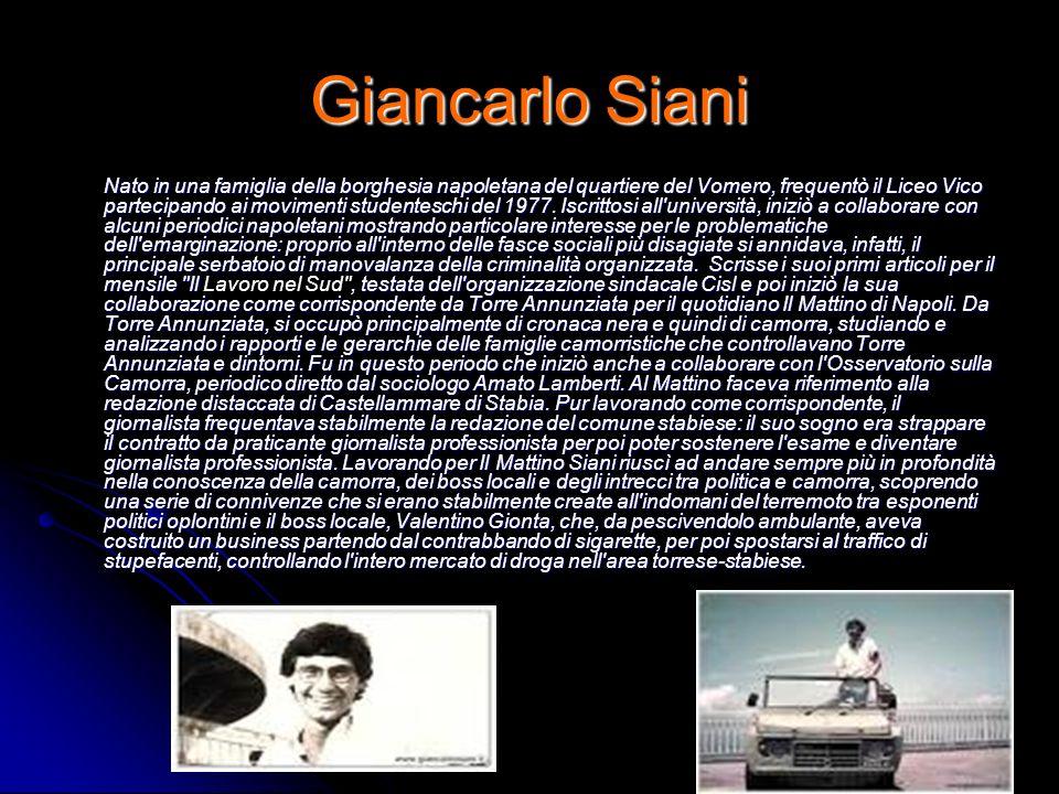 Giancarlo Siani Nato in una famiglia della borghesia napoletana del quartiere del Vomero, frequentò il Liceo Vico partecipando ai movimenti studentesc