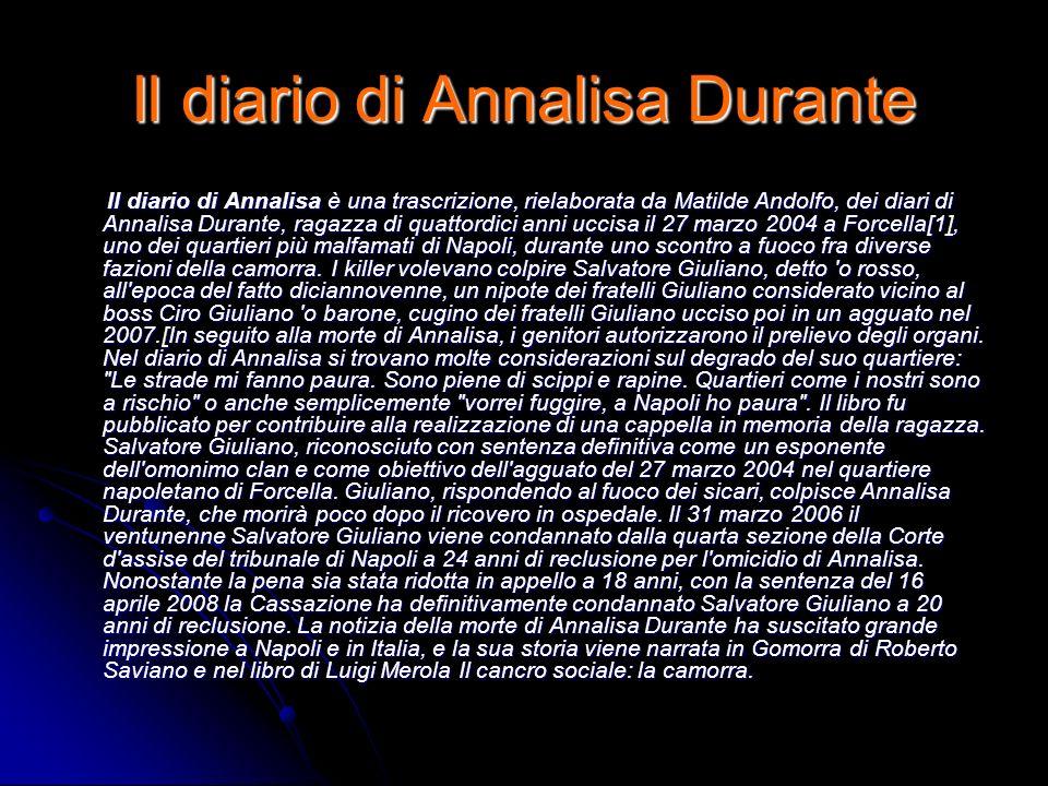 Il diario di Annalisa Durante Il diario di Annalisa è una trascrizione, rielaborata da Matilde Andolfo, dei diari di Annalisa Durante, ragazza di quat
