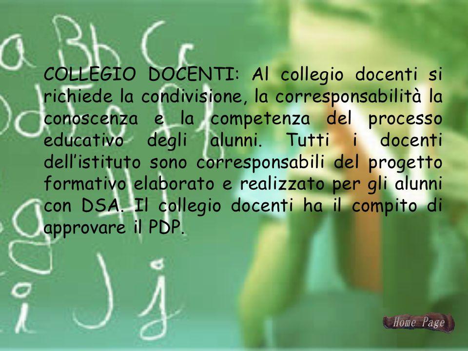 COLLEGIO DOCENTI: Al collegio docenti si richiede la condivisione, la corresponsabilità la conoscenza e la competenza del processo educativo degli alu