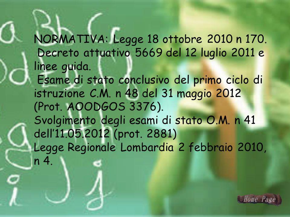 NORMATIVA: Legge 18 ottobre 2010 n 170. Decreto attuativo 5669 del 12 luglio 2011 e linee guida. Esame di stato conclusivo del primo ciclo di istruzio