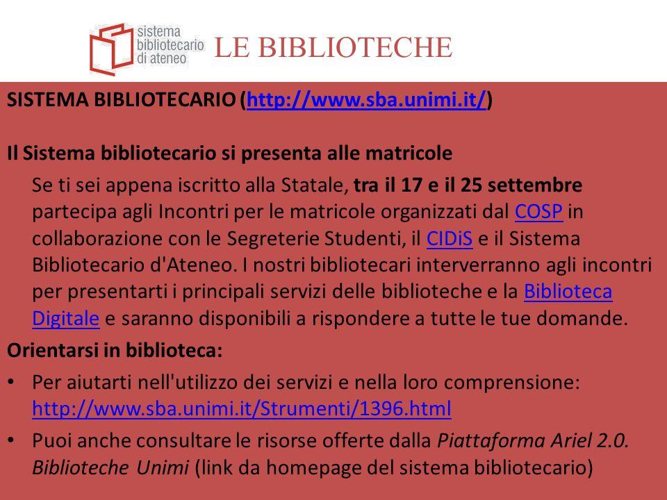 LE BIBLIOTECHE SISTEMA BIBLIOTECARIO (http://www.sba.unimi.it/)http://www.sba.unimi.it/ Il Sistema bibliotecario si presenta alle matricole Se ti sei