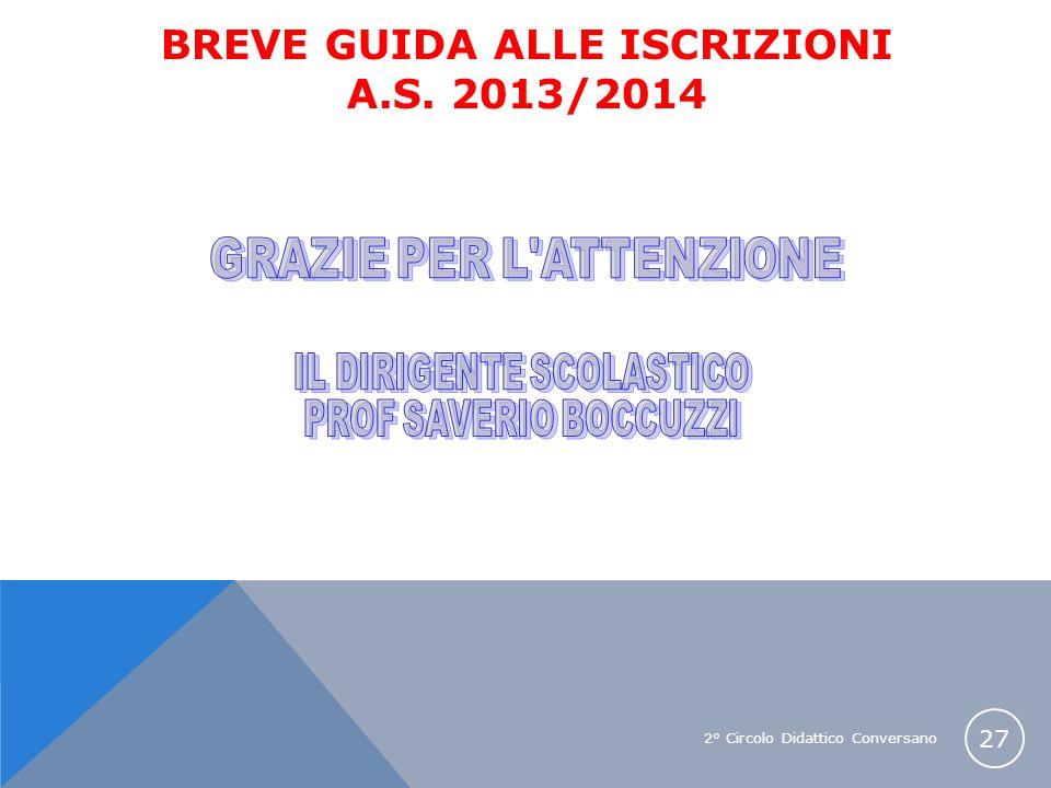 2° Circolo Didattico Conversano 27 BREVE GUIDA ALLE ISCRIZIONI A.S. 2013/2014