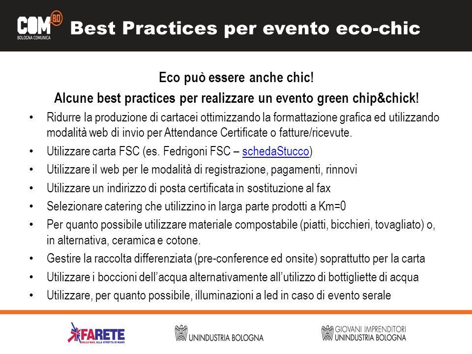 Best Practices per evento eco-chic Eco può essere anche chic! Alcune best practices per realizzare un evento green chip&chick! Ridurre la produzione d