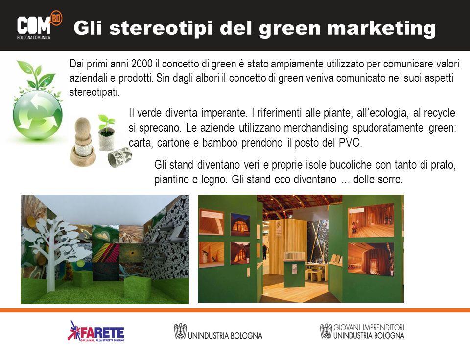 Gli stereotipi del green marketing Dai primi anni 2000 il concetto di green è stato ampiamente utilizzato per comunicare valori aziendali e prodotti.