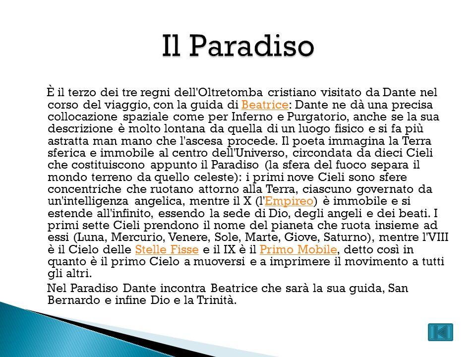 È il terzo dei tre regni dell'Oltretomba cristiano visitato da Dante nel corso del viaggio, con la guida di Beatrice: Dante ne dà una precisa collocaz