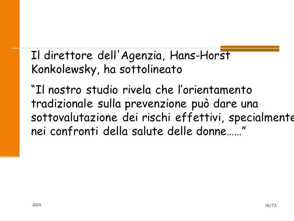 2009 15/73 Lindagine rivela che nelle realtà lavorative europee la progettazione del lavoro, la sua organizzazione e la sua dotazione in attrezzature